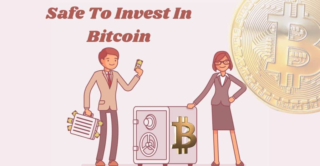safe to invest in Bitcoin